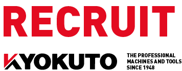 RECRUIT. KYOKUTO THE PROFESSIONAL MACHINES AND TOOLS SINCE 1948